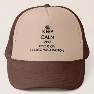 Keep Calm and focus on George Washington Trucker Hat