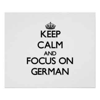 Keep Calm and focus on German Posters