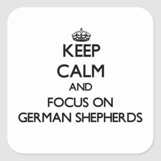Keep Calm and focus on German Shepherds Sticker