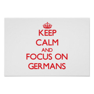 Keep Calm and focus on Germans Poster