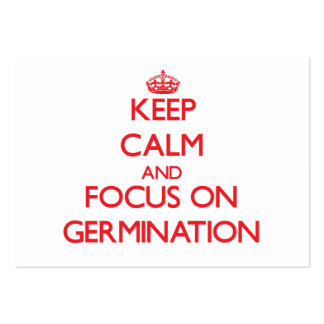 Keep Calm and focus on Germination Business Cards
