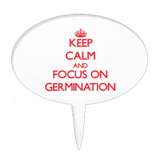 Keep Calm and focus on Germination Cake Picks