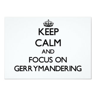 Keep Calm and focus on Gerrymandering Invites