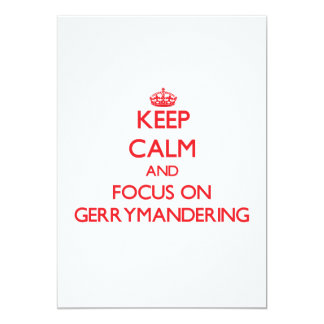 Keep Calm and focus on Gerrymandering Personalized Announcement