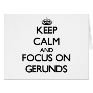 Keep Calm and focus on Gerunds Large Greeting Card