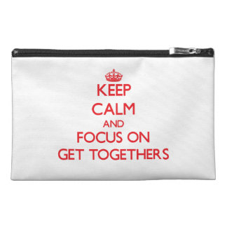 Keep Calm and focus on Get Togethers Travel Accessories Bag