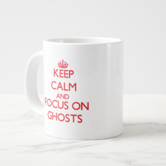 Keep Calm and focus on Ghosts Extra Large Mug