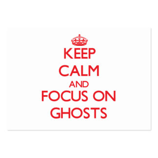 Keep Calm and focus on Ghosts Large Business Cards (Pack Of 100)