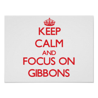 Keep calm and focus on Gibbons Print
