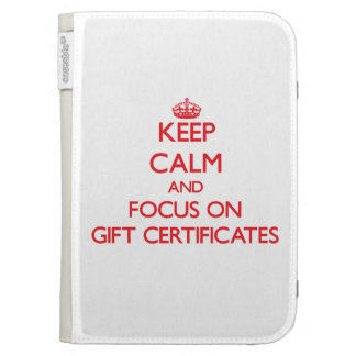 Keep Calm and focus on Gift Certificates Kindle Folio Cases
