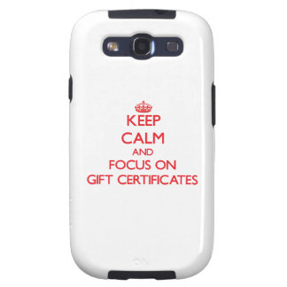 Keep Calm and focus on Gift Certificates Galaxy S3 Cover