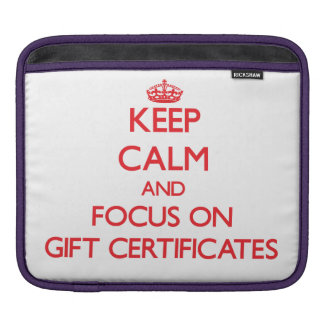 Keep Calm and focus on Gift Certificates iPad Sleeve