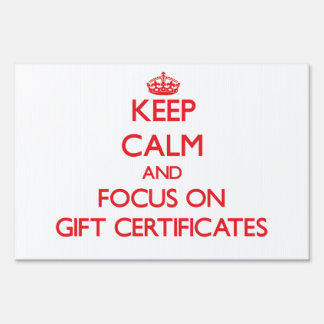 Keep Calm and focus on Gift Certificates Lawn Signs