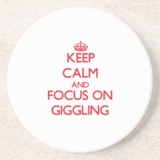 Keep Calm and focus on Giggling Beverage Coasters
