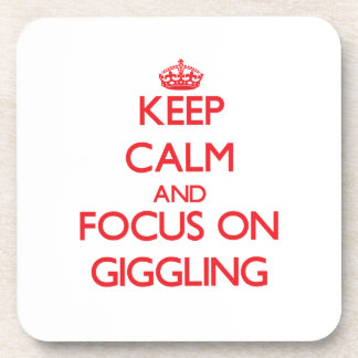 Keep Calm and focus on Giggling Drink Coasters