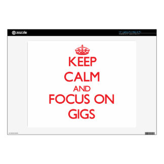 Keep Calm and focus on Gigs Decal For Laptop