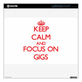 Keep Calm and focus on Gigs Skins For MacBook Air