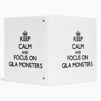 Keep Calm and focus on Gila Monsters 3 Ring Binder