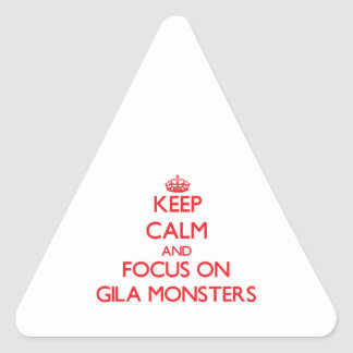 Keep calm and focus on Gila Monsters Stickers