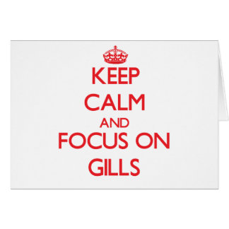 Keep Calm and focus on Gills Greeting Card