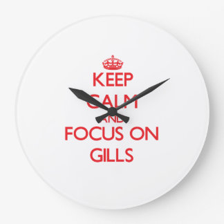 Keep Calm and focus on Gills Clocks