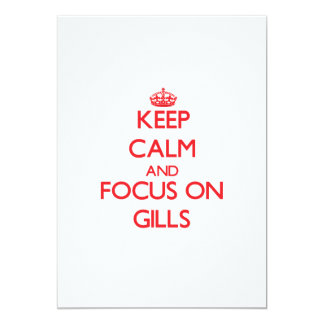Keep Calm and focus on Gills 5x7 Paper Invitation Card