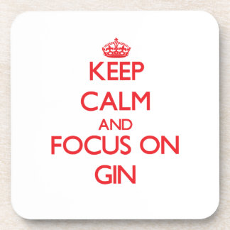 Keep Calm and focus on Gin Drink Coaster
