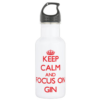 Keep Calm and focus on Gin 18oz Water Bottle