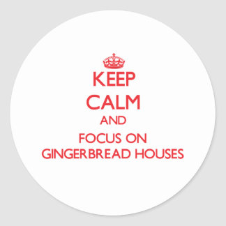 Keep Calm and focus on Gingerbread Houses Classic Round Sticker