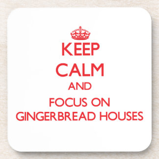 Keep Calm and focus on Gingerbread Houses Beverage Coasters