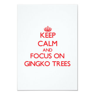 Keep Calm and focus on Gingko Trees 3.5x5 Paper Invitation Card