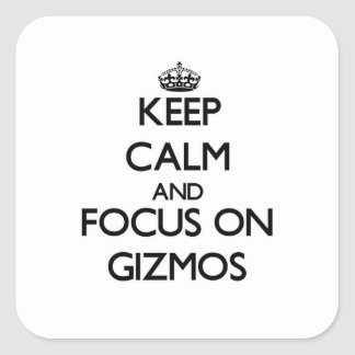 Keep Calm and focus on Gizmos Square Sticker