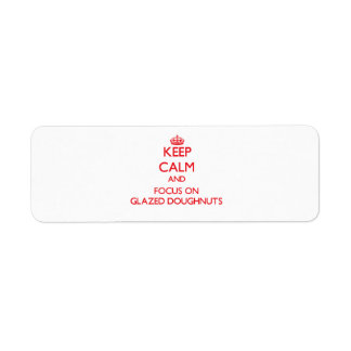 Keep Calm and focus on Glazed Doughnuts Labels