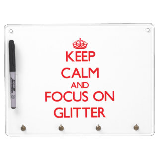 Keep Calm and focus on Glitter Dry-Erase Whiteboard