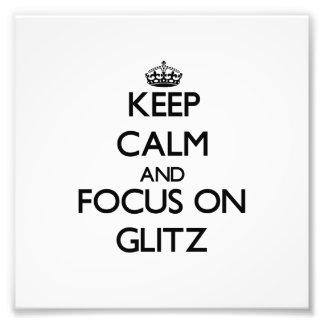 Keep Calm and focus on Glitz Photo Print
