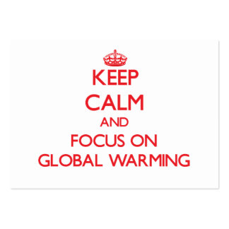 Keep Calm and focus on Global Warming Business Card Templates
