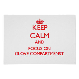 Keep Calm and focus on Glove Compartmenst Posters