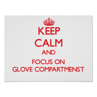 Keep Calm and focus on Glove Compartmenst Print