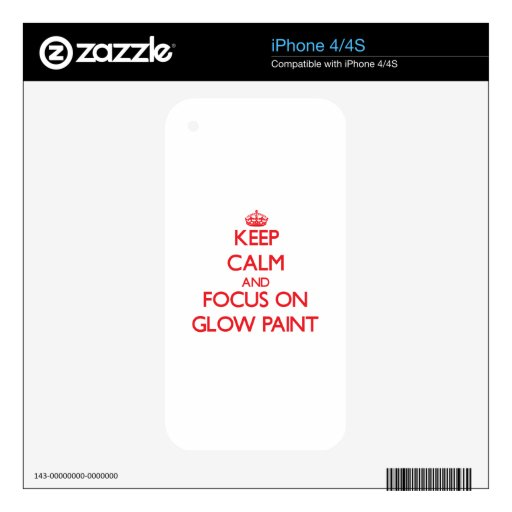 Keep Calm and focus on Glow Paint Skin For The iPhone 4