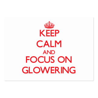 Keep Calm and focus on Glowering Business Card Templates