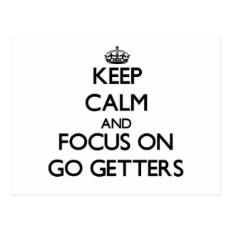 Keep Calm and focus on Go Getters Postcard