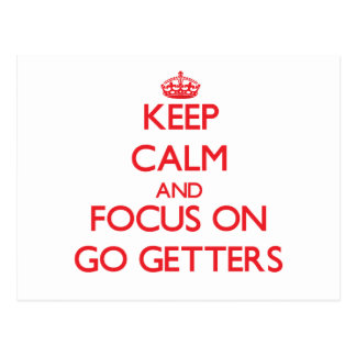 Keep Calm and focus on Go Getters Postcards