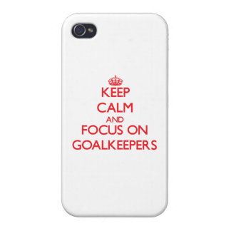 Keep Calm and focus on Goalkeepers iPhone 4/4S Case