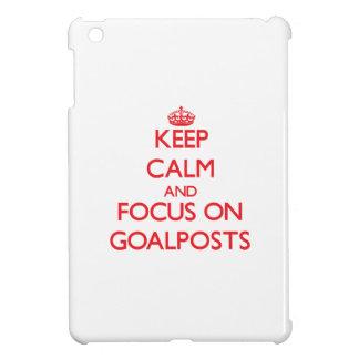 Keep Calm and focus on Goalposts Case For The iPad Mini