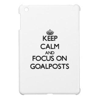 Keep Calm and focus on Goalposts iPad Mini Covers