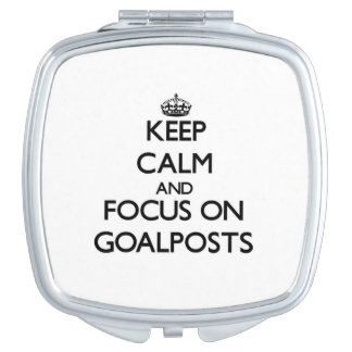 Keep Calm and focus on Goalposts Vanity Mirror