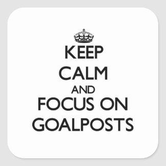 Keep Calm and focus on Goalposts Stickers