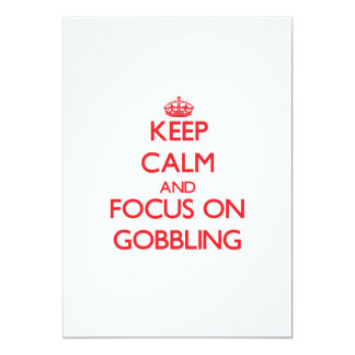 Keep Calm and focus on Gobbling Cards