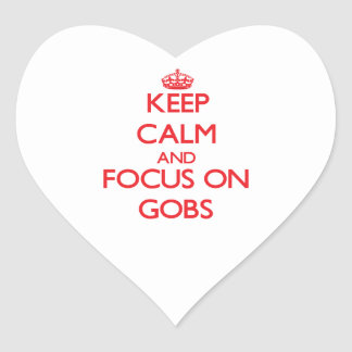 Keep Calm and focus on Gobs Sticker
