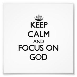 Keep Calm and focus on God Photographic Print